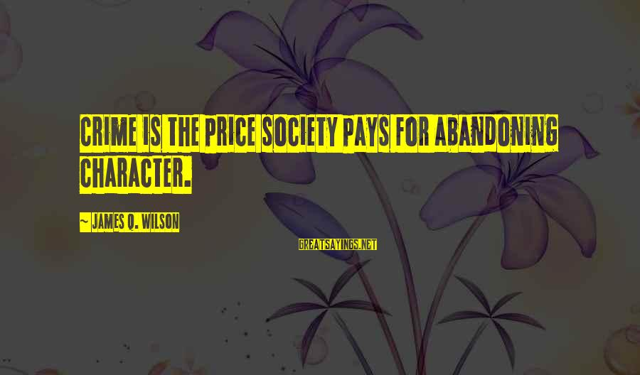 Being Shy Tumblr Sayings By James Q. Wilson: Crime is the price society pays for abandoning character.