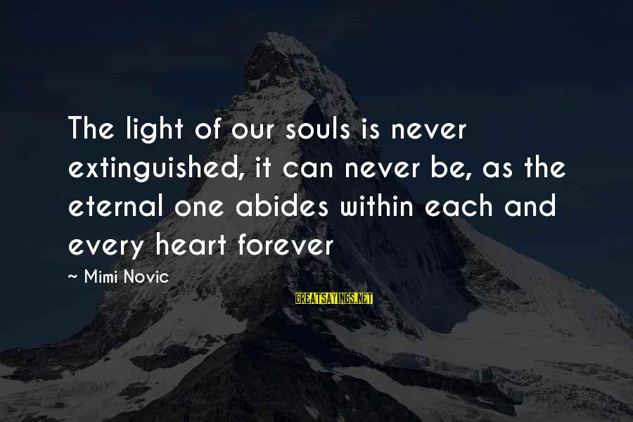 Being Shy Tumblr Sayings By Mimi Novic: The light of our souls is never extinguished, it can never be, as the eternal