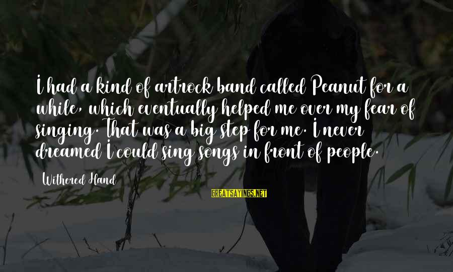 Being Shy Tumblr Sayings By Withered Hand: I had a kind of artrock band called Peanut for a while, which eventually helped