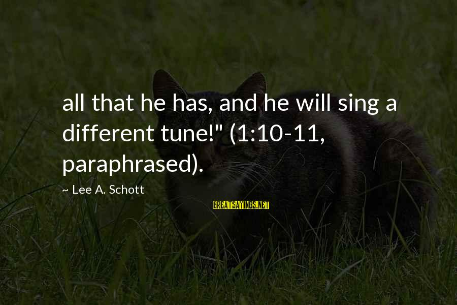 """Being Sick Of Everything Sayings By Lee A. Schott: all that he has, and he will sing a different tune!"""" (1:10-11, paraphrased)."""