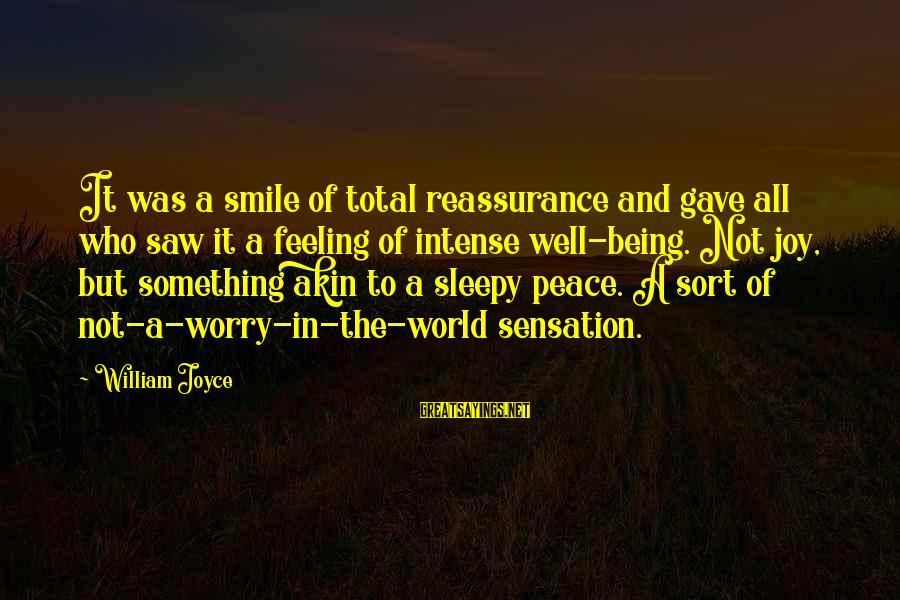 Being Sleepy Sayings By William Joyce: It was a smile of total reassurance and gave all who saw it a feeling