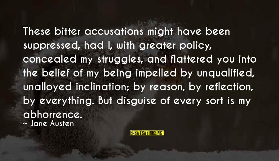 Being Unqualified Sayings By Jane Austen: These bitter accusations might have been suppressed, had I, with greater policy, concealed my struggles,