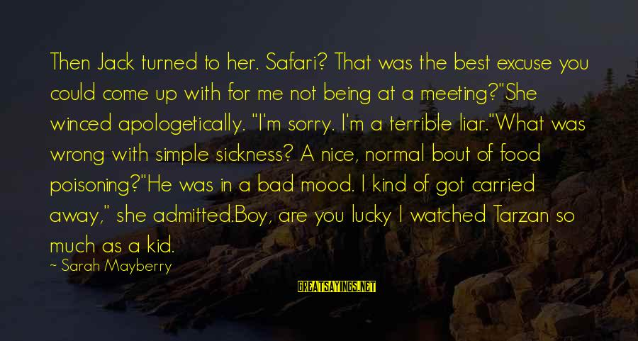 Being Watched Sayings By Sarah Mayberry: Then Jack turned to her. Safari? That was the best excuse you could come up