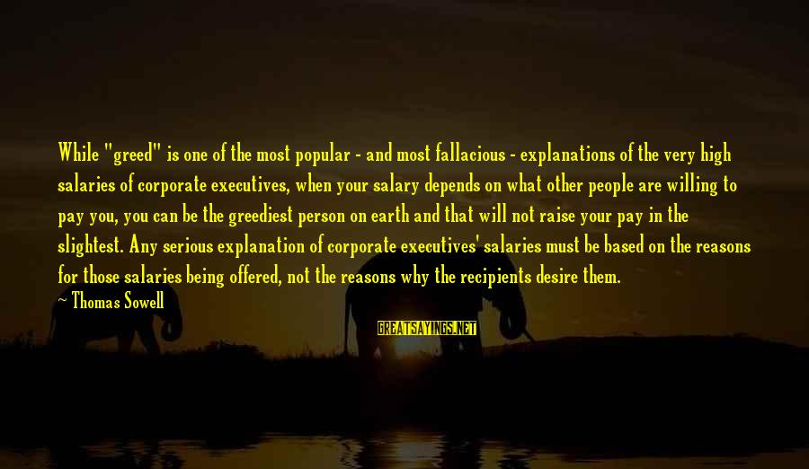 """Being Willing Sayings By Thomas Sowell: While """"greed"""" is one of the most popular - and most fallacious - explanations of"""