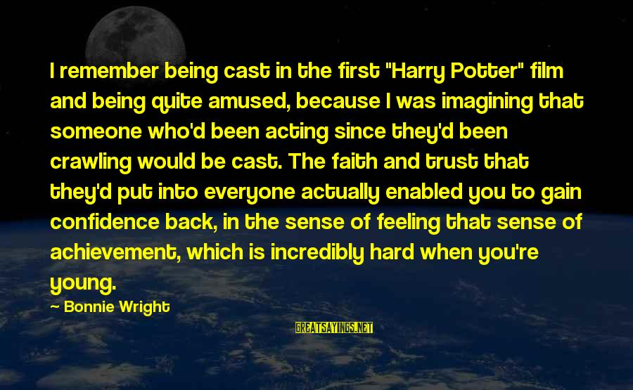 "Being Young Sayings By Bonnie Wright: I remember being cast in the first ""Harry Potter"" film and being quite amused, because"