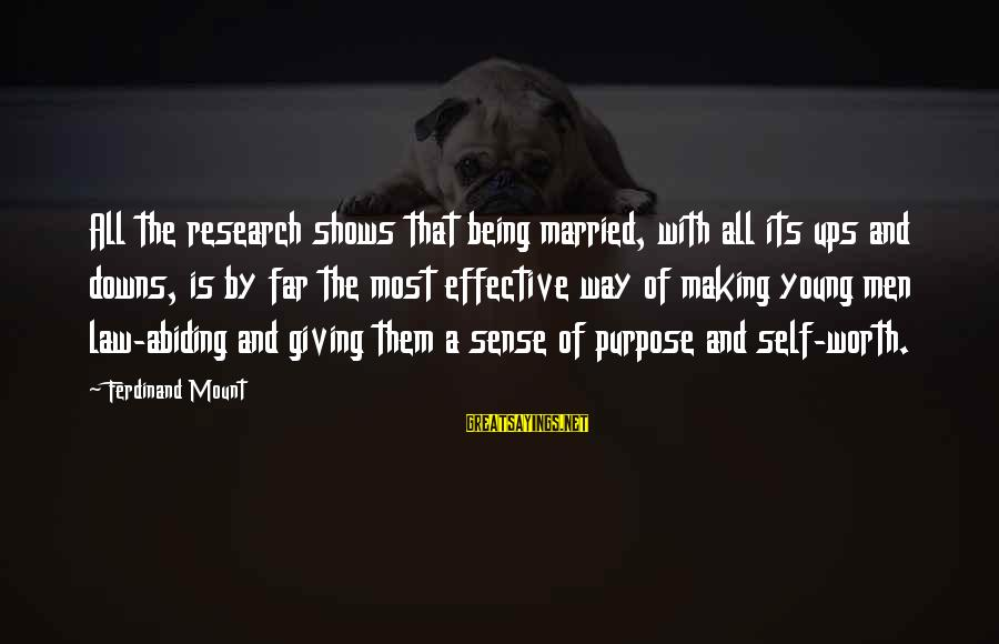 Being Young Sayings By Ferdinand Mount: All the research shows that being married, with all its ups and downs, is by