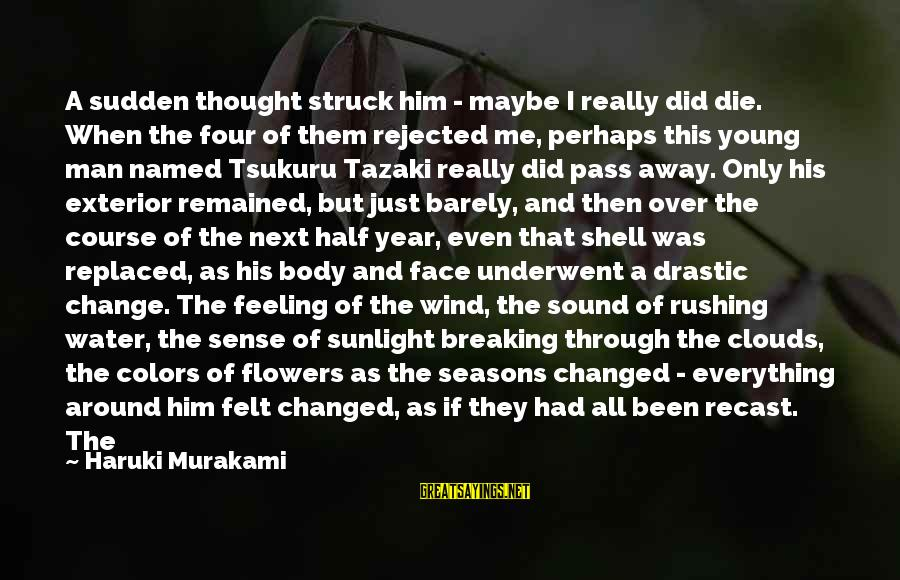 Being Young Sayings By Haruki Murakami: A sudden thought struck him - maybe I really did die. When the four of