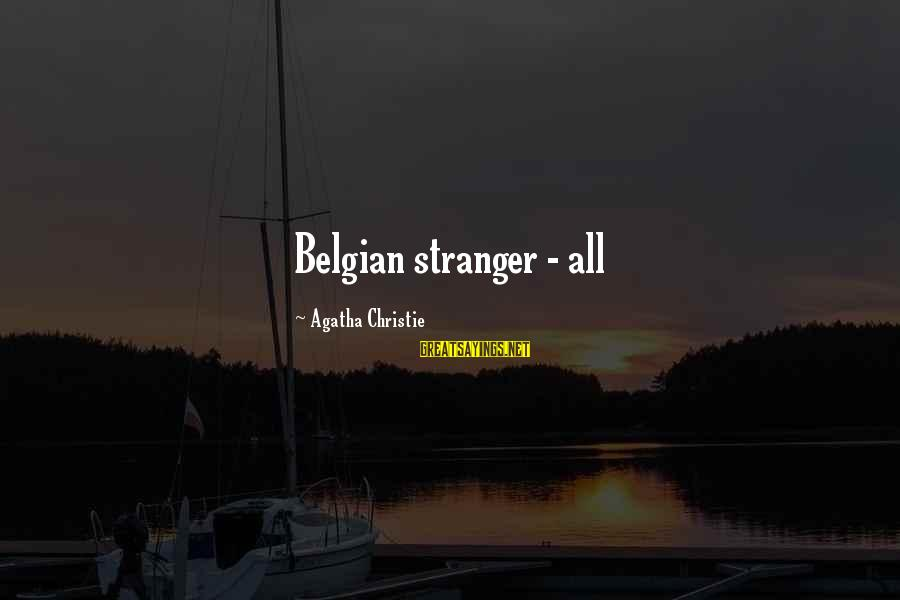 Belgian Sayings By Agatha Christie: Belgian stranger - all