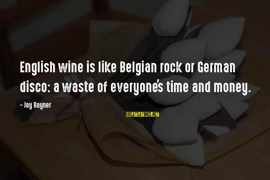 Belgian Sayings By Jay Rayner: English wine is like Belgian rock or German disco: a waste of everyone's time and