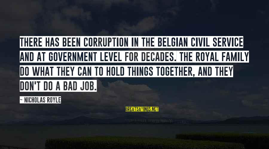 Belgian Sayings By Nicholas Royle: There has been corruption in the Belgian civil service and at government level for decades.
