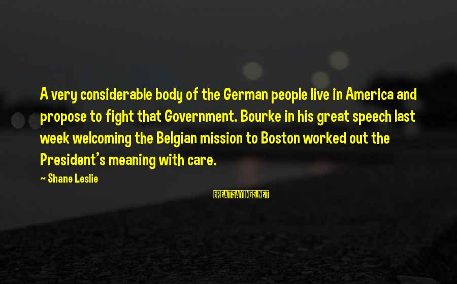 Belgian Sayings By Shane Leslie: A very considerable body of the German people live in America and propose to fight