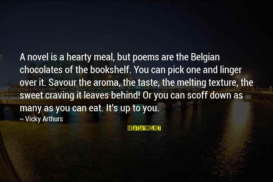 Belgian Sayings By Vicky Arthurs: A novel is a hearty meal, but poems are the Belgian chocolates of the bookshelf.