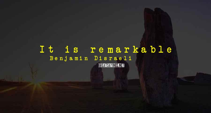 Benjamin Disraeli Sayings: It is remarkable that when great discoveries are effected, their simplicity always seems to detract