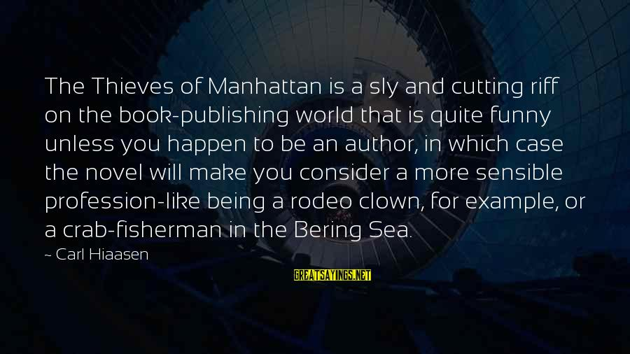 Bering Sea Sayings By Carl Hiaasen: The Thieves of Manhattan is a sly and cutting riff on the book-publishing world that