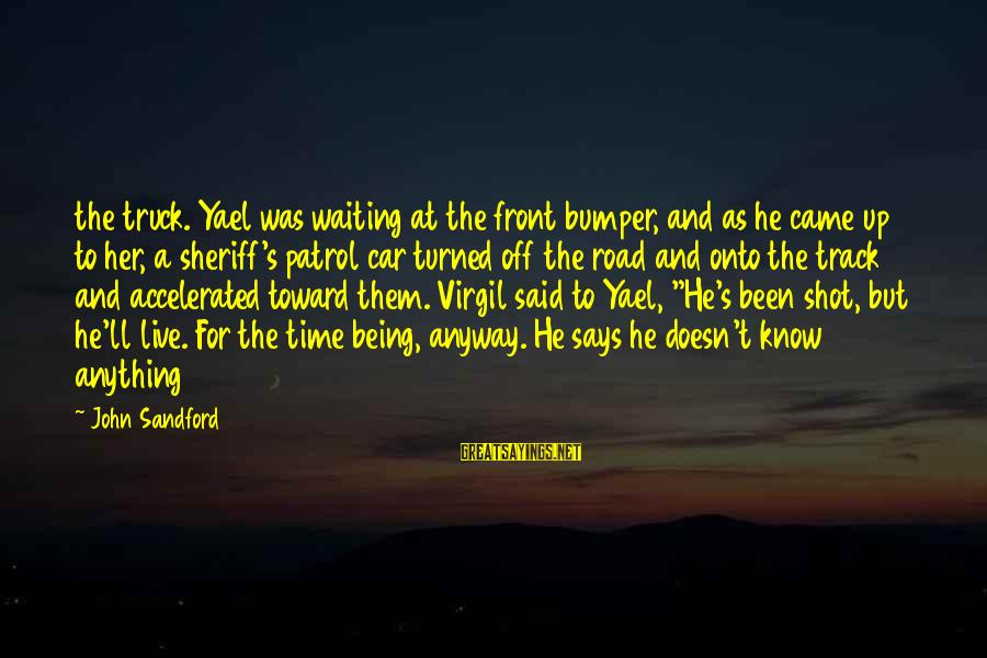 Bernard Lown Sayings By John Sandford: the truck. Yael was waiting at the front bumper, and as he came up to