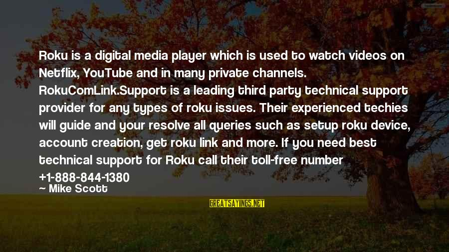Best All Types Of Sayings By Mike Scott: Roku is a digital media player which is used to watch videos on Netflix, YouTube