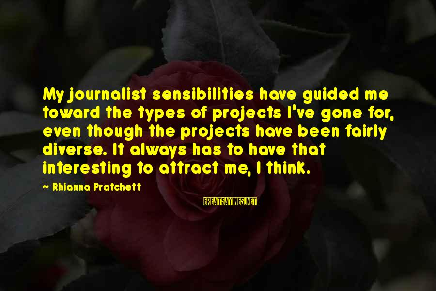 Best All Types Of Sayings By Rhianna Pratchett: My journalist sensibilities have guided me toward the types of projects I've gone for, even