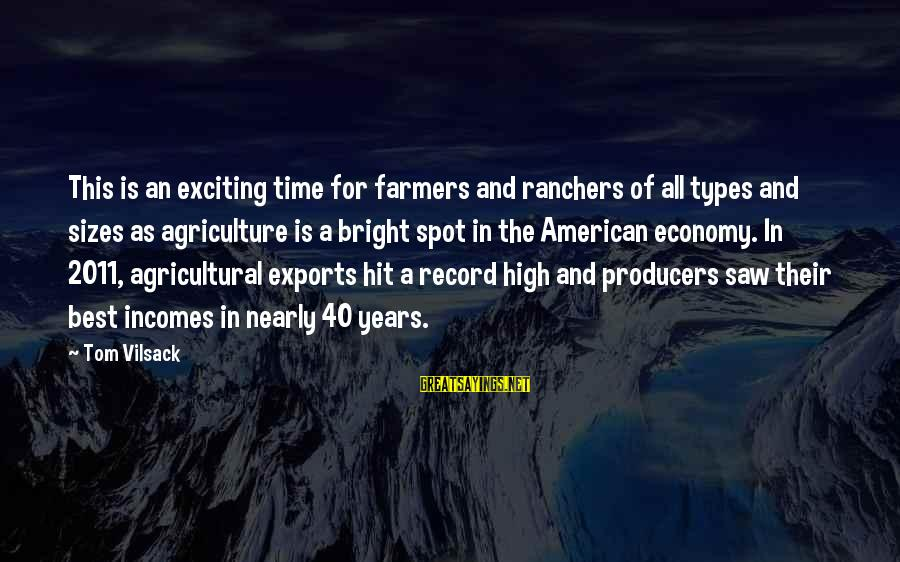 Best All Types Of Sayings By Tom Vilsack: This is an exciting time for farmers and ranchers of all types and sizes as