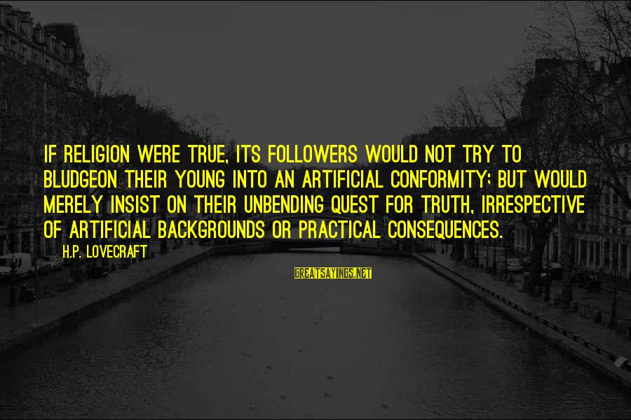 Best Backgrounds For Sayings By H.P. Lovecraft: If religion were true, its followers would not try to bludgeon their young into an