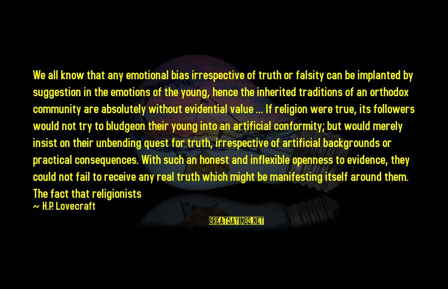 Best Backgrounds For Sayings By H.P. Lovecraft: We all know that any emotional bias irrespective of truth or falsity can be implanted