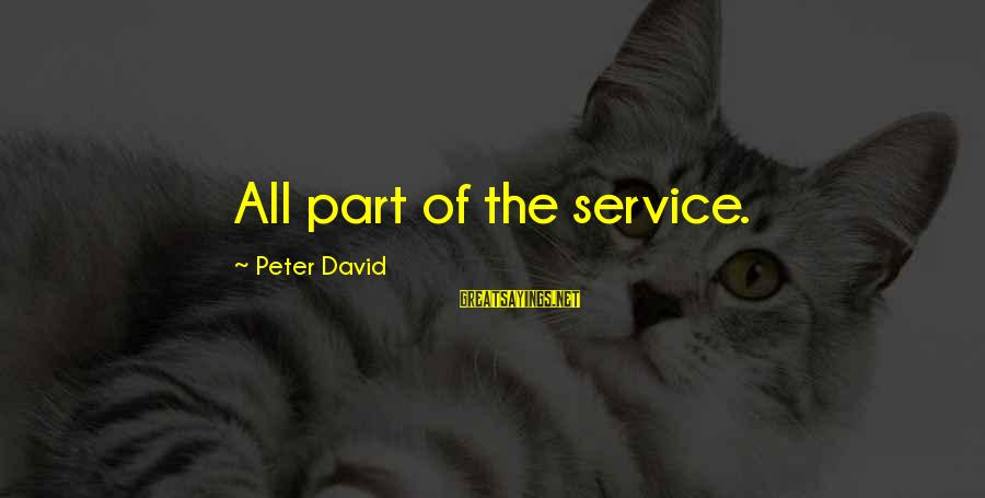 Best Balance And Composure Sayings By Peter David: All part of the service.