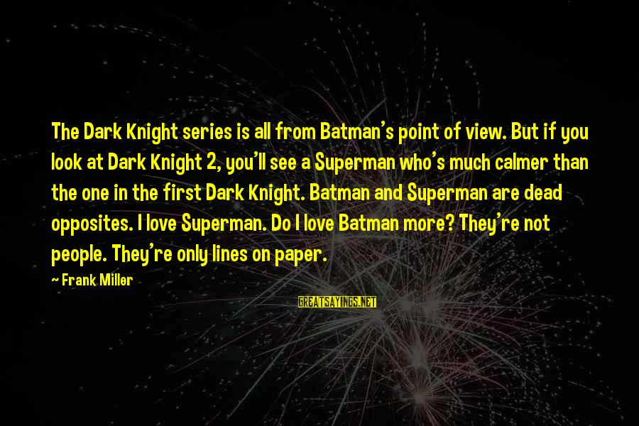 Best Batman Series Sayings By Frank Miller: The Dark Knight series is all from Batman's point of view. But if you look
