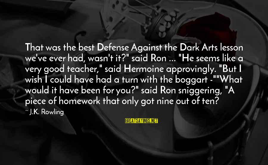 """Best But Funny Sayings By J.K. Rowling: That was the best Defense Against the Dark Arts lesson we've ever had, wasn't it?"""""""