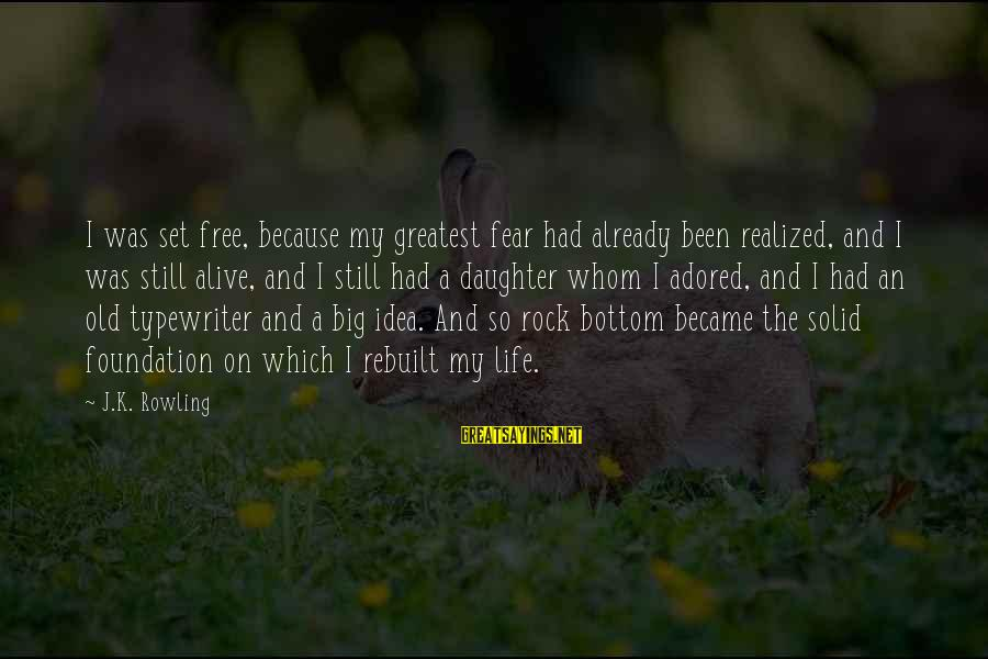 Best Commencement Speech Sayings By J.K. Rowling: I was set free, because my greatest fear had already been realized, and I was