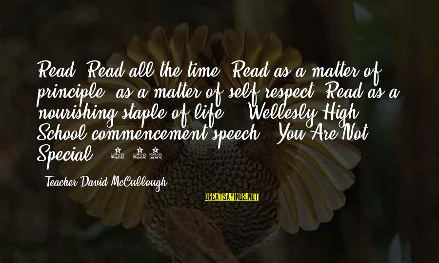 Best Commencement Speech Sayings By Teacher David McCullough: Read. Read all the time. Read as a matter of principle, as a matter of