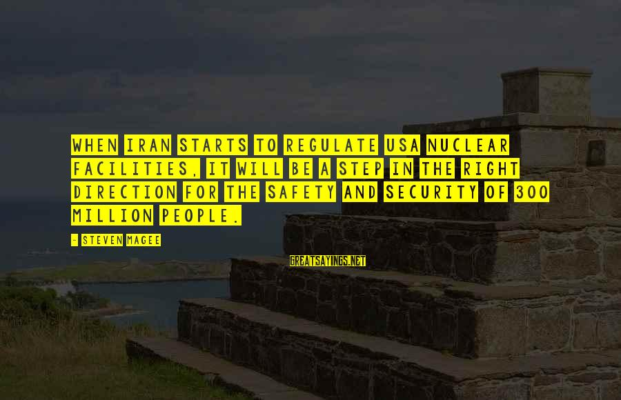 Best Electrical Sayings By Steven Magee: When Iran starts to regulate USA nuclear facilities, it will be a step in the