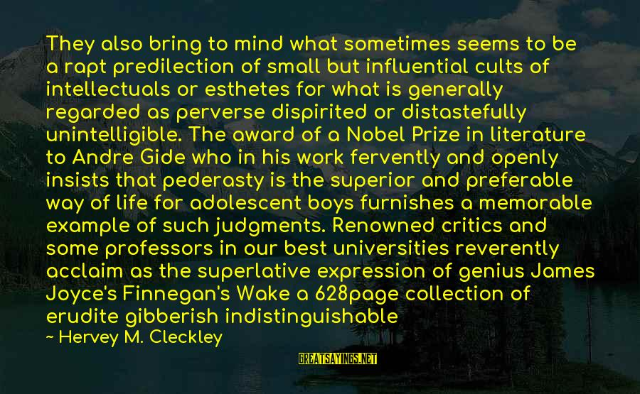 Best Familiar Sayings By Hervey M. Cleckley: They also bring to mind what sometimes seems to be a rapt predilection of small