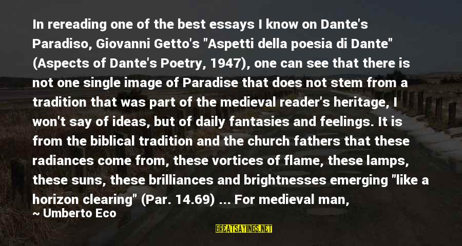 """Best Familiar Sayings By Umberto Eco: In rereading one of the best essays I know on Dante's Paradiso, Giovanni Getto's """"Aspetti"""