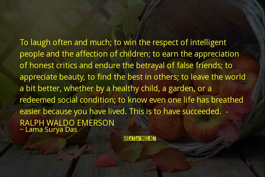 Best Friends In The World Sayings By Lama Surya Das: To laugh often and much; to win the respect of intelligent people and the affection