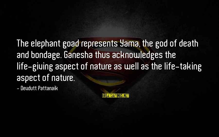 Best Ganesha Sayings By Devdutt Pattanaik: The elephant goad represents Yama, the god of death and bondage. Ganesha thus acknowledges the