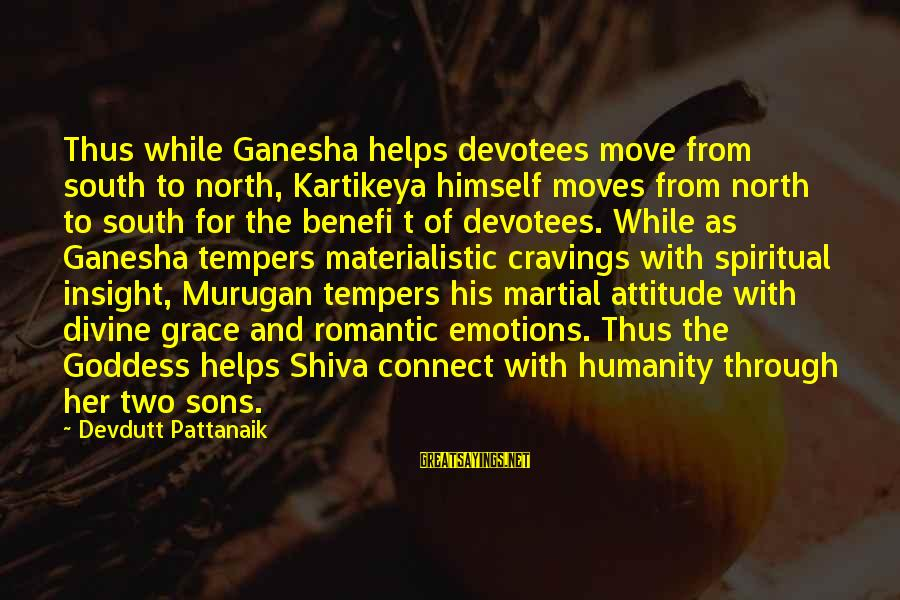 Best Ganesha Sayings By Devdutt Pattanaik: Thus while Ganesha helps devotees move from south to north, Kartikeya himself moves from north