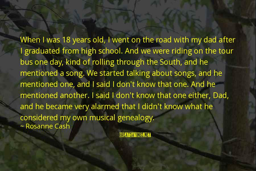 Best Genealogy Sayings By Rosanne Cash: When I was 18 years old, I went on the road with my dad after