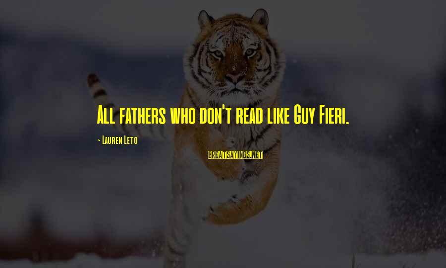 Best Guy Fieri Sayings By Lauren Leto: All fathers who don't read like Guy Fieri.