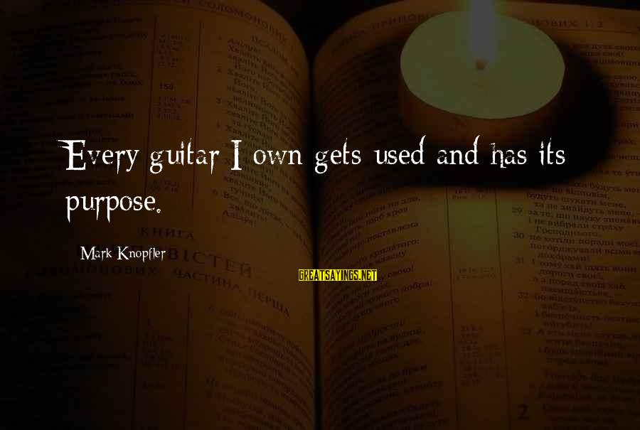 Best Jamiroquai Sayings By Mark Knopfler: Every guitar I own gets used and has its purpose.