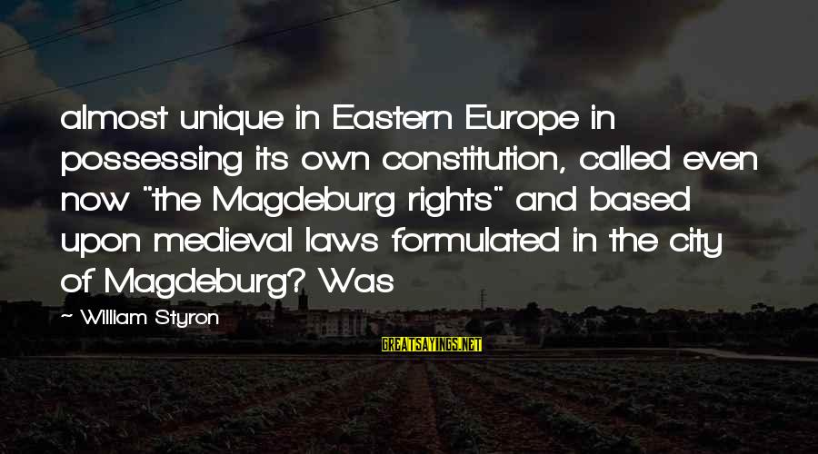 """Best Jamiroquai Sayings By William Styron: almost unique in Eastern Europe in possessing its own constitution, called even now """"the Magdeburg"""