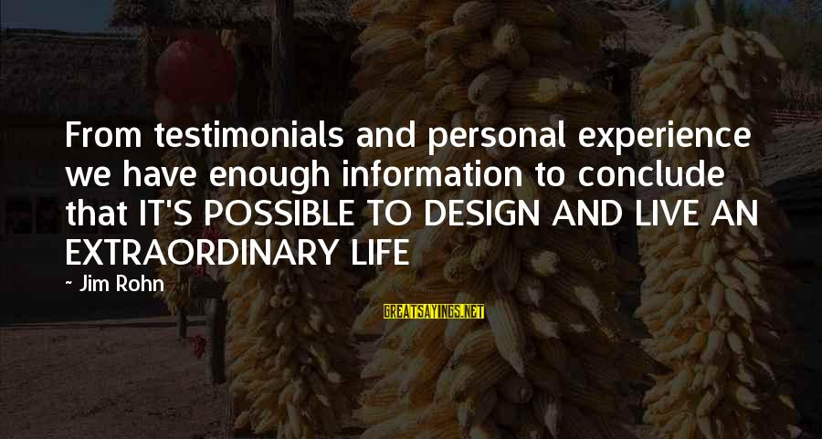 Best Jim Rohn Sayings By Jim Rohn: From testimonials and personal experience we have enough information to conclude that IT'S POSSIBLE TO