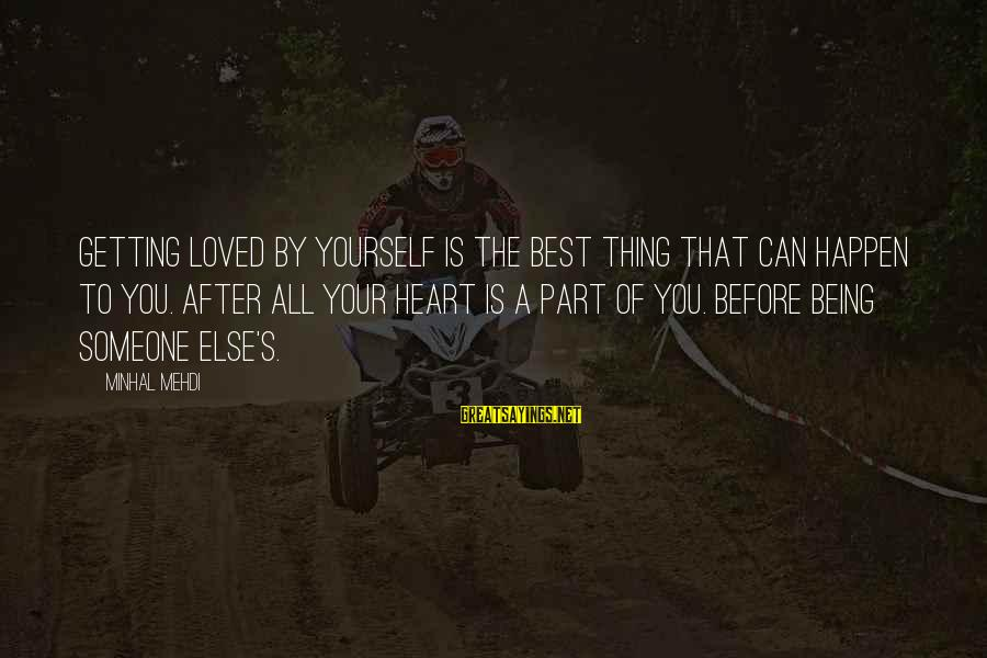 Best Love Love Sayings By Minhal Mehdi: Getting loved by yourself is the best thing that can happen to you. After all