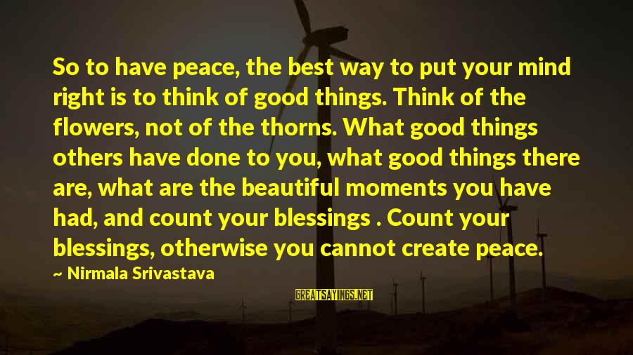 Best Love Love Sayings By Nirmala Srivastava: So to have peace, the best way to put your mind right is to think