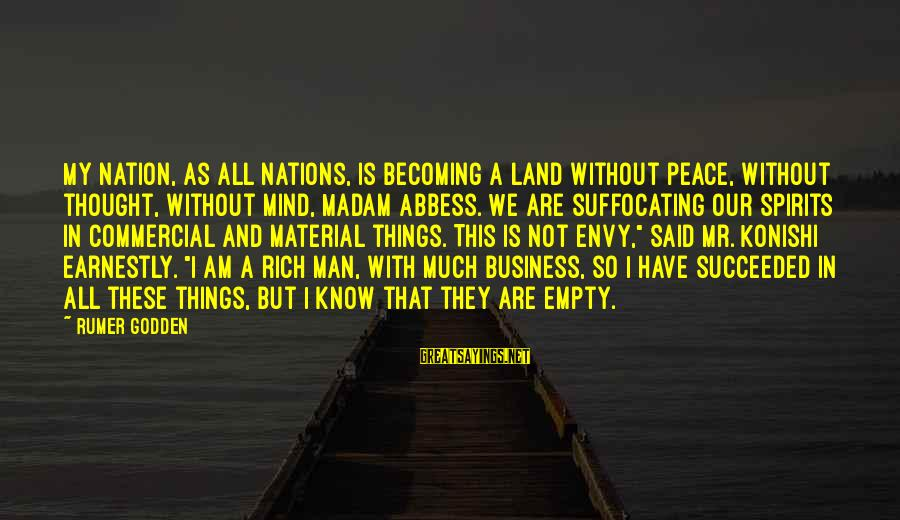 Best Mind Your Own Business Sayings By Rumer Godden: My nation, as all nations, is becoming a land without peace, without thought, without mind,