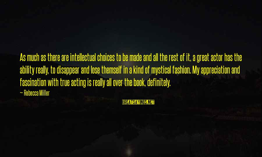 Best Mystical Sayings By Rebecca Miller: As much as there are intellectual choices to be made and all the rest of