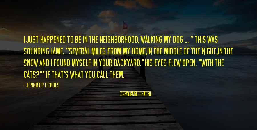 """Best Psych Tv Sayings By Jennifer Echols: I just happened to be in the neighborhood, walking my dog ... """" This was"""