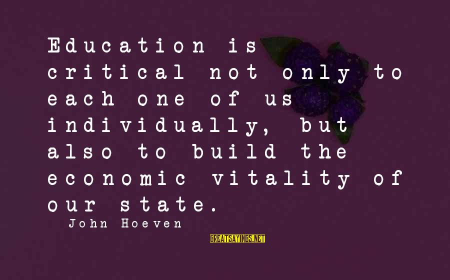 Best Real Housewives Opening Sayings By John Hoeven: Education is critical not only to each one of us individually, but also to build