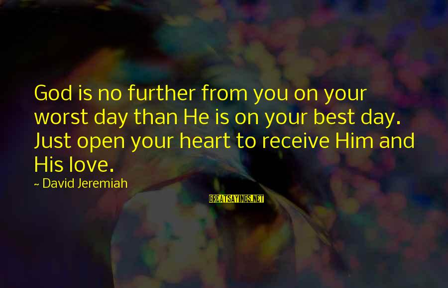 Best Religious Sayings By David Jeremiah: God is no further from you on your worst day than He is on your