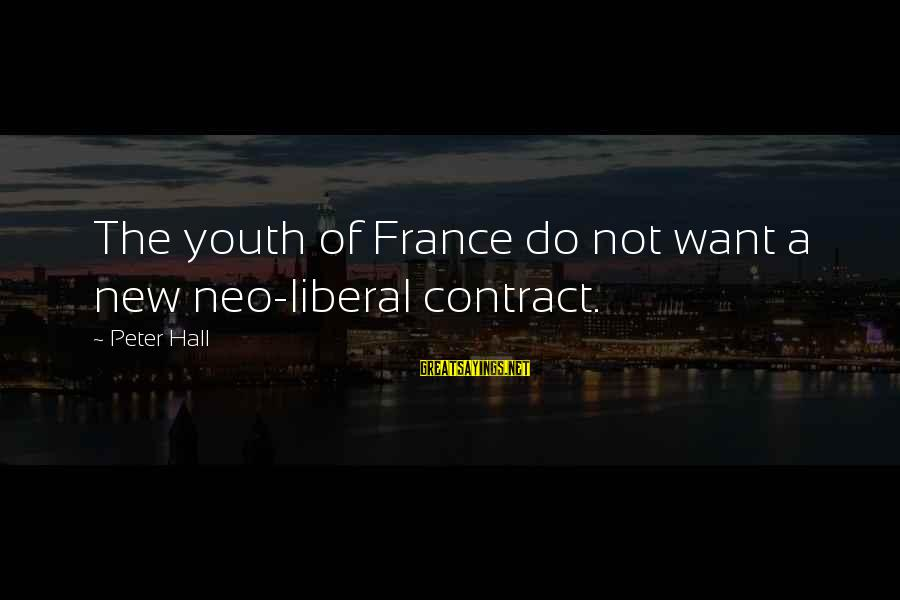 Best Riker Sayings By Peter Hall: The youth of France do not want a new neo-liberal contract.