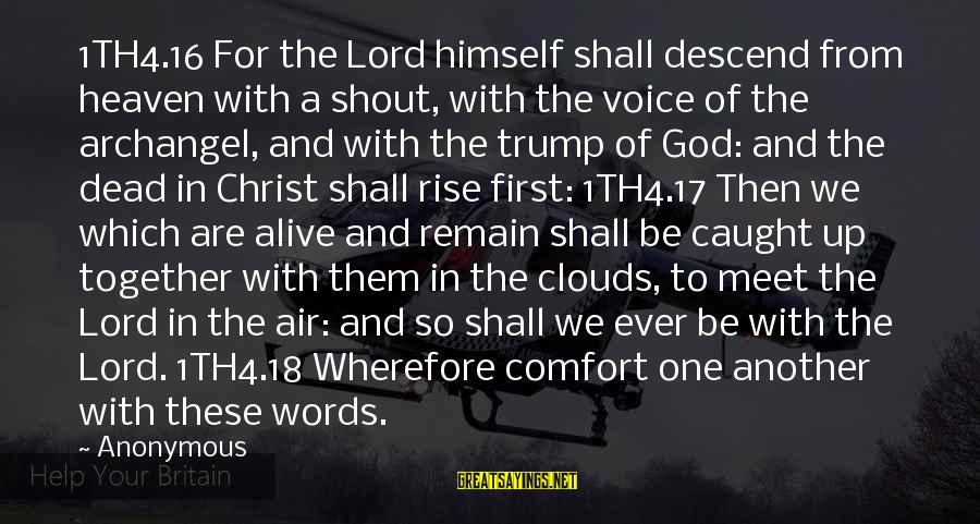 Best Shout Out Sayings By Anonymous: 1TH4.16 For the Lord himself shall descend from heaven with a shout, with the voice