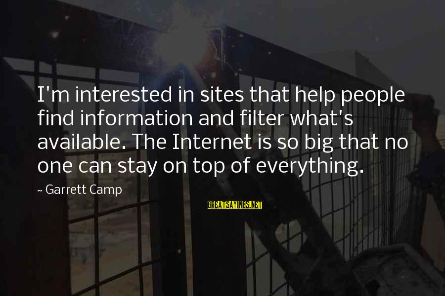 Best Sites To Find Sayings By Garrett Camp: I'm interested in sites that help people find information and filter what's available. The Internet